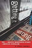 Getting It Wrong, W. Joseph Campbell, 0520255666