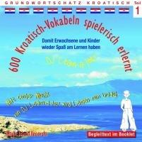 600-kroatisch-vokabeln-spielerisch-erlernt-teil-1-audio-lern-cds-mit-der-groovigen-musik-von-dj-learn-a-lot-ideal-zum-nebenbei-lernen