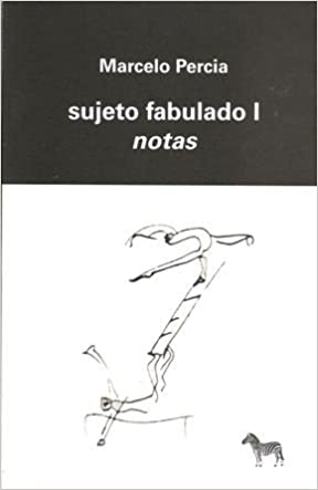 Sujeto fabulado I : notas: MARCELO PERCIA: 9789873621048: Amazon.com: Books