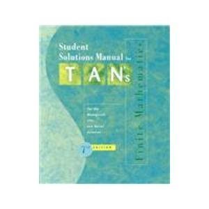 Solutions Manual to Finite Mathematics Forthe Managerial, Life, and Social Sciences, 7th Edition