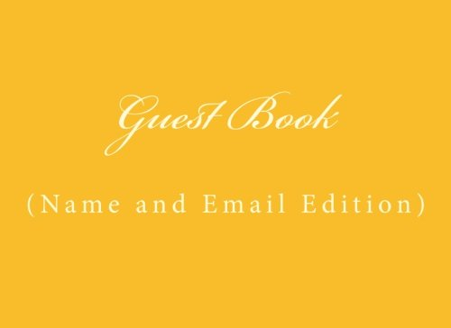 Guest Book Name and Email: Guest Book Name and Email: Classic Name and Email Address Guest Book Option - ON SALE NOW - JUST $6.99 (Guest Books) (Volume 46)