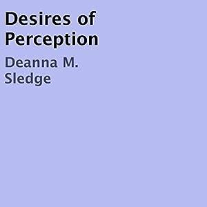 Desires of Perception Audiobook