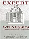 Expert Witnesses : Criminologists in the Courtroom, Patrick R. Anderson, 0887064485