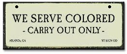 Dsn We Serve Colored-Jim Crow Sign (Crow Sign)