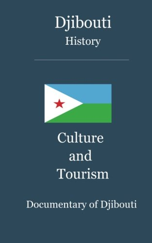Djibouti History, Culture and Tourism: Documentary on Djibouti