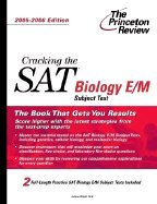 Cracking the SAT II - Biology E/M Subject Test 2005-2006 Edition (05) by Wright, Judene [Paperback (2005)]