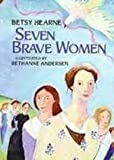img - for Seven Brave Women book / textbook / text book