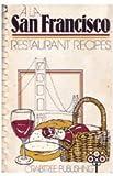 A LA San Francisco: Restaurant Recipes