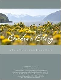 From Garden to Glory: A Bible Study on the Bible's Story by Courtney Doctor (2016-05-04): Amazon.com: Books