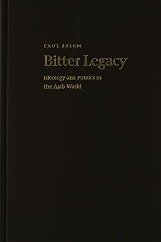 Bitter Legacy: Ideology and Politics in the Arab World (New York City History and Culture) by Paul Salem - New Mall Syracuse York