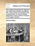 The Capacity of Negroes for Religious and Moral Improvement Considered, Richard Nisbet, 1171402937