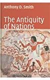 Antiquity of Nations, Smith, Anthony D., 0745627455
