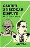 Gandhi Ambedkar Dispute 9788170243779