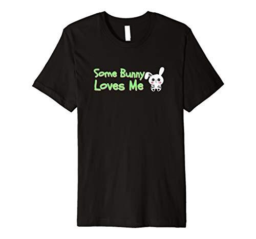 - Some Bunny Loves Me Funny Easter T-shirt Girls, Boys, Women