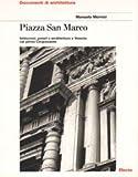 img - for Piazza San Marco: Istituzioni, poteri e architettura a Venezia nel primo Cinquecento (Documenti di architettura) (Italian Edition) book / textbook / text book