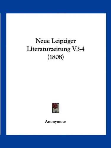 Download Neue Leipziger Literaturzeitung V3-4 (1808) (German Edition) pdf