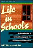 Life in Schools : An Introduction to Critical Pedagogy in the Foundations of Education, McLaren, Peter, 0801306388