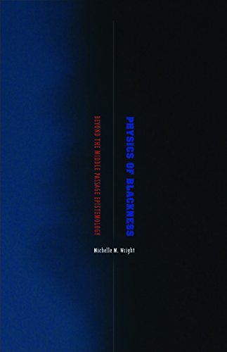 Physics of Blackness: Beyond the Middle Passage Epistemology by Michelle M. Wright (2015-05-01)