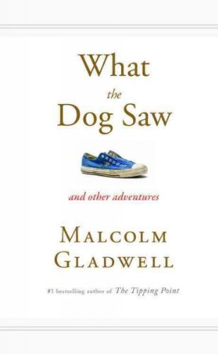 What the Dog Saw: And Other Adventures What the Dog Saw