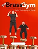 img - for The Brass Gym: A Comprehensive Daily Workout for Brass Players book / textbook / text book