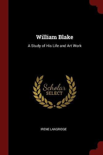 William Blake: A Study of His Life and Art Work pdf