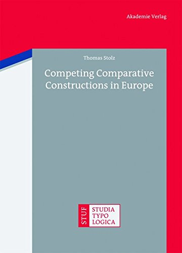 Competing Comparative Constructions in Europe (Studia Typologica) by De Gruyter Akademie Forschung