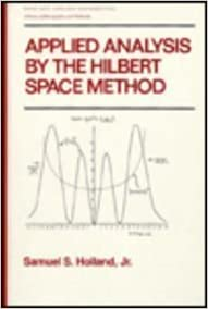 Applied analysis by the hilbert space method an introduction with applied analysis by the hilbert space method an introduction with application to the wave heat and schrodinger equations pure applied mathematics fandeluxe Gallery