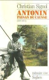 Antonin paysan du Causse : 1897-1974, Signol, Christian