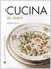 La cucina del Veneto: Amazon.de: Fremdsprachige Bücher