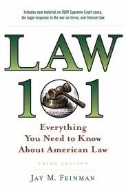Law 101: Everything You Need to Know About American Law 3th (third) edition