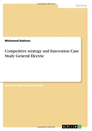 Competitive Strategy and Innovation Case Study General Electric pdf