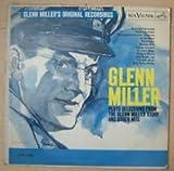 GLENN MILLER'S ORIGINAL RECORDINGS - vinyl lp. GLEN MILLER PLAYS SELECTIONS FROM THE GLENN MILLER STORY AND OTHER HITS