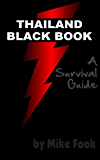 Thailand Black Book - A Survival Guide (Asia Survival Guides 1)