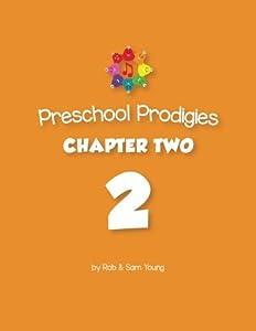 Preschool Prodigies Chapter Two (Preschool Prodigies Workbooks) (Volume 2)