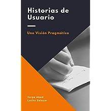 Historias de usuario: Una visión pragmática