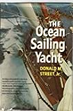The Ocean Sailing Yacht, Donald M. Street, 0393031683