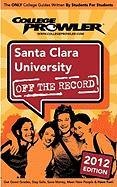 Santa Clara University 2012: Off the Record
