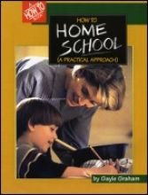 How to Homeschool: A Practical Approach