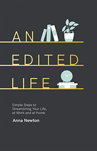 Pdf Home An Edited Life: Simple Steps to Streamlining Life, at Work and at Home