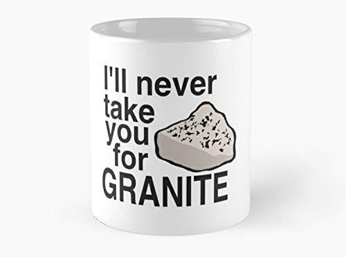 Ill Never Take You For Granite Classic Mug Standard Mug Mug Coffee Mug Tea Mug 11 oz Premium Quality printed coffee mug Unique Gifting ideas for Friend//coworker//loved ones Geology Pun Rocks