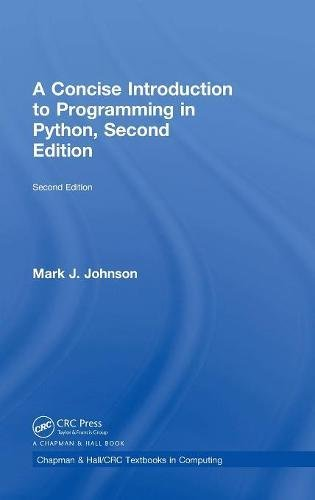 Book cover of A Concise Introduction to Programming in Python by Mark J. Johnson