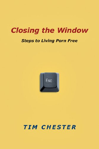 Read Online Closing the Window: Steps to Living Porn Free ebook