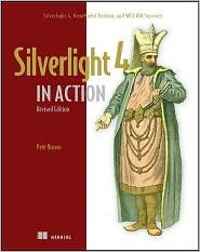 Silverlight 4 in Action 1st (first) edition Text Only by