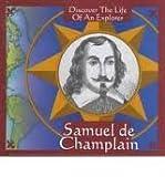 img - for Samuel De Champlain: Discover the Life of an Explorer book / textbook / text book