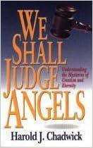 Book We Shall Judge Angels by Harold J. Chadwick (1994-01-03)