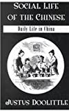 Social Life of the Chinese : Daily Life in China, Doolittle, Justus, 0710307535
