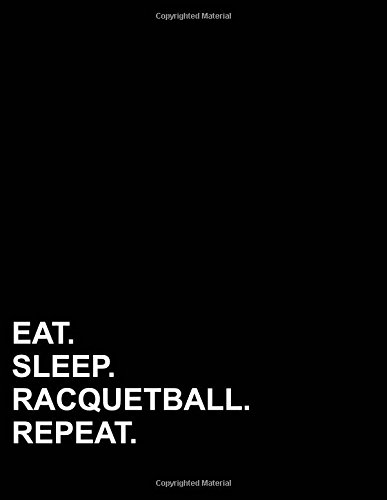 "Read Online Eat Sleep Racquetball Repeat: Four Column Ledger Accounting Journal, Accounting Journal Book, Ledger Sheets, 8.5"" x 11"", 100 pages (Volume 52) ebook"