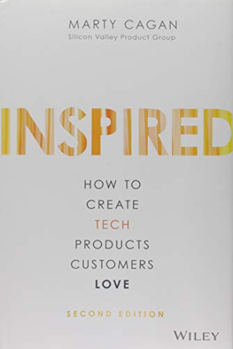 (INSPIRED: How to Create Tech Products Customers Love)