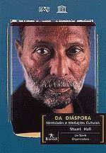 Da Diáspora. Identidades e Mediações Culturais
