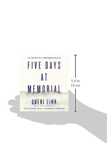 Five Days at Memorial: Life and Death in a Storm-Ravaged Hospital by Random House Audio